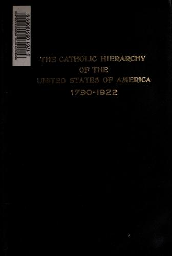 The Catholic hierarchy of the United States, 1790-1922