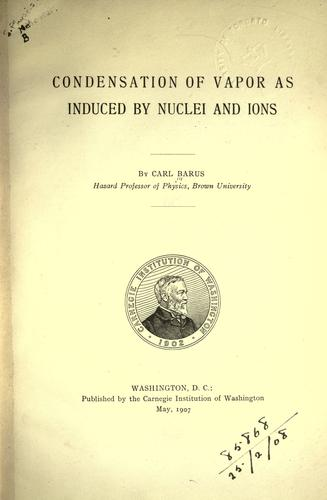 Download Condensation of vapor as induced by nuclei and ions.