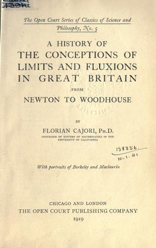 A history of the conceptions of limits and fluxions in Great Britain, from Newton to Woodhouse.