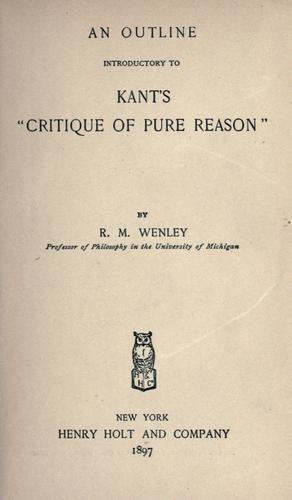 """An outline introductory to Kant's """"Critique of pure reason"""""""