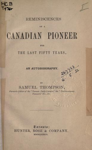 Download Reminiscences of a Canadian pioneer for the last fifty years