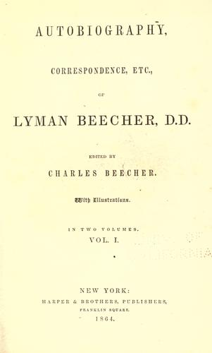 Download Autobiography, correspondence, etc., of Lyman Beecher, D. D.