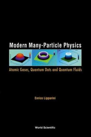 Modern Many-Particle Physics by Enrico Lipparini