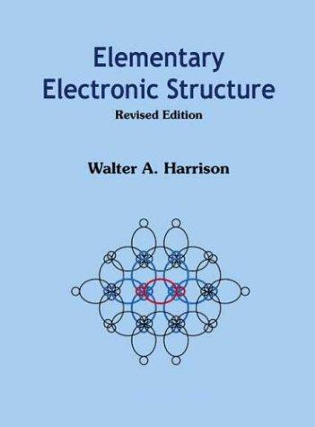 Download Elementary Electronic Structure (Revised Edition)