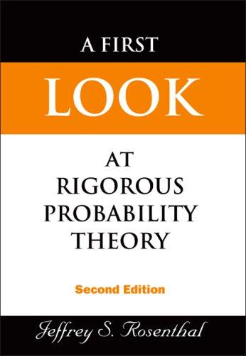 Download First Look at Rigorous Probability Theory
