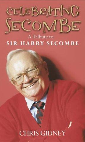 Celebrating Secombe: A Tribute to Sir Harry Secombe, Gidney, Chris