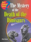 The Mystery of the Death of the Dinosaurs (Can Science Solve)