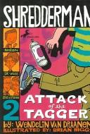 Download Attack of the Tagger (Shredderman Series)