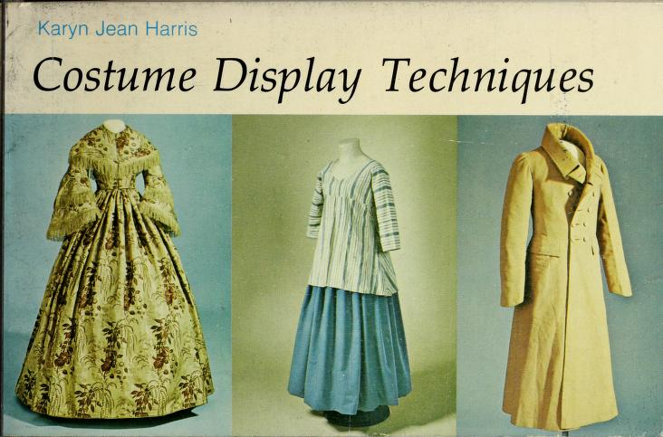 Costume display techniques by Karyn Jean Harris