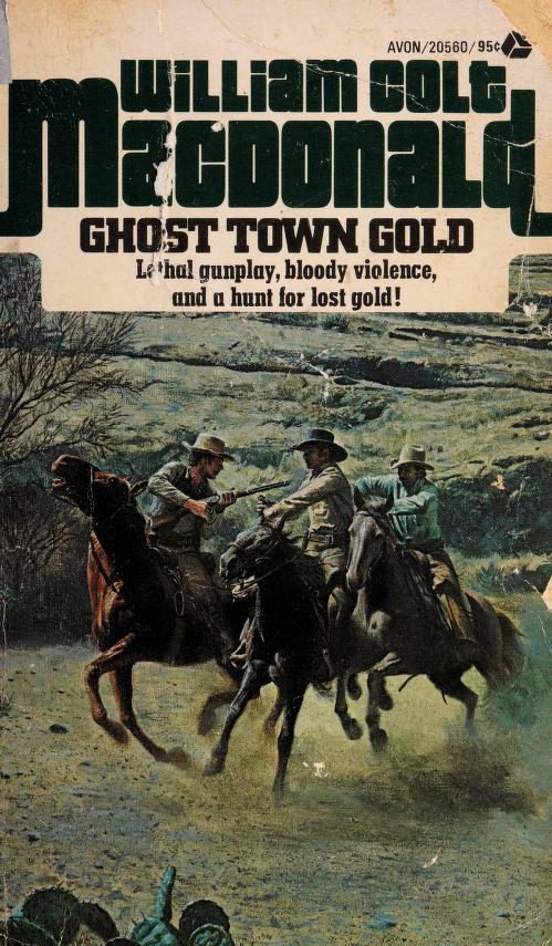 Ghost Town Gold by William C. MacDonald