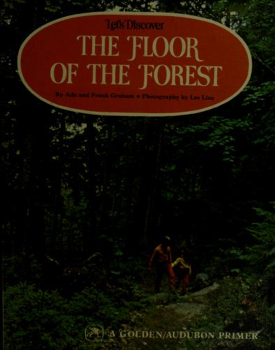 Let's discover the floor of the forest by Ada Graham