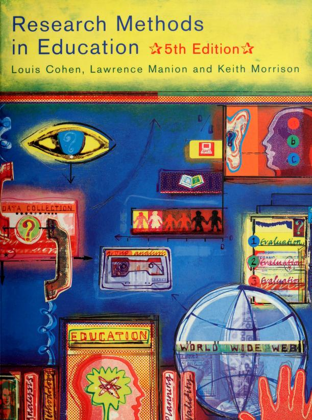 Research methods in education. by Louis Cohen