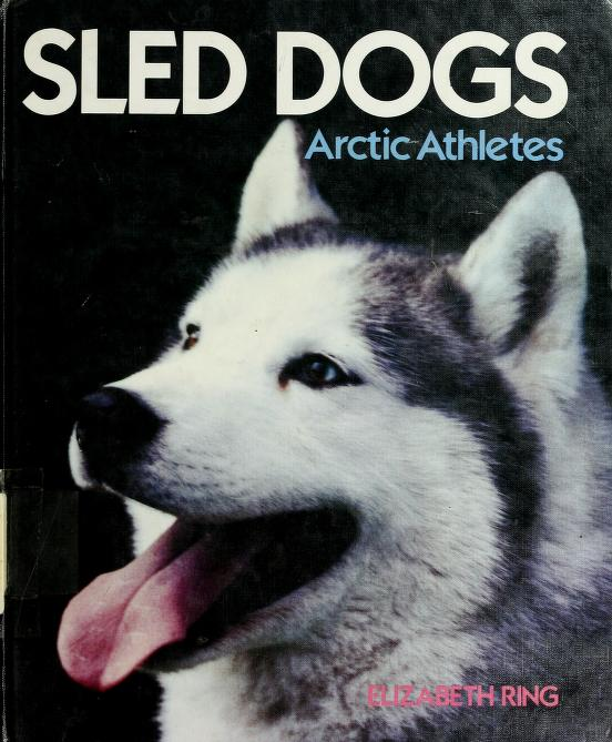 Sled dogs by Elizabeth Ring