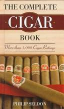 The complete cigar book by Philip Seldon