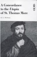 A concordance to the Utopia of St. Thomas More and a frequency word list by Ladislaus J. Bolchazy