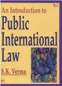 An Introduction to Public International Law by S.K. Verma