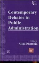 Contemporary Debate in Public Administration by Alka Dhameja