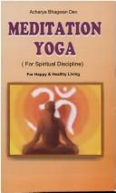 Meditation Yoga for Spiritual Discipline by Acharaya Bhagwan Dev