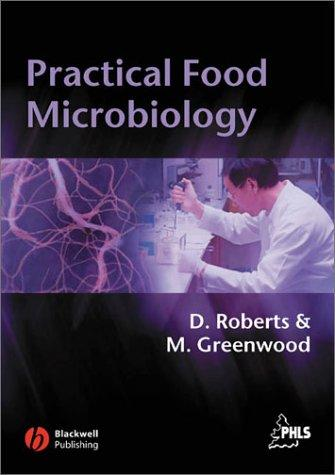 PRACTICAL FOOD MICROBIOLOGY; ED. BY DIANE ROBERTS by