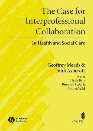 CASE FOR INTERPROFESSIONAL COLLABORATION: IN HEALTH AND SOCIAL CARE by