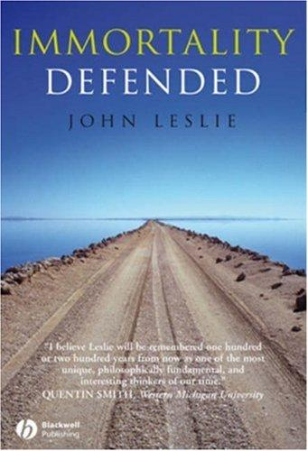Immortality Defended by John Leslie