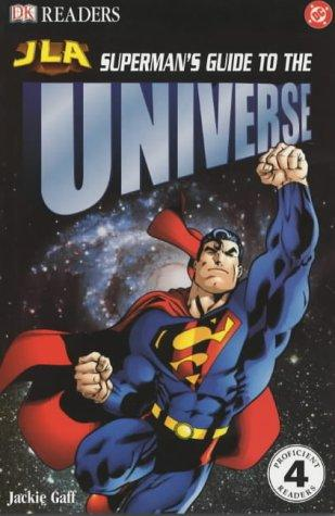 Superman's Guide to the Universe (Justice League of America Reader) by Jackie Gaff
