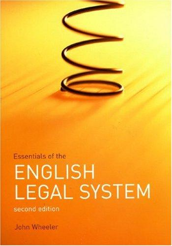 Essentials of the English Legal System by John Wheeler