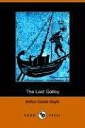 The last galley by Sir Arthur Conan Doyle
