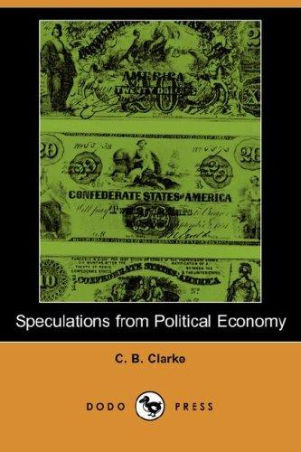Speculations from Political Economy by C. B. Clarke