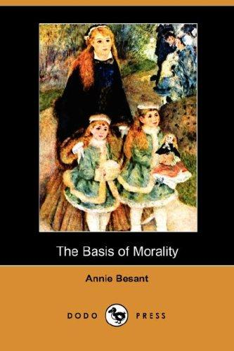 The Basis Of Morality by Annie Wood Besant