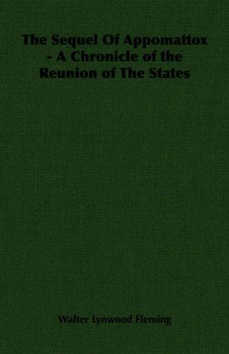 The Sequel Of Appomattox – A Chronicle of the Reunion of The States