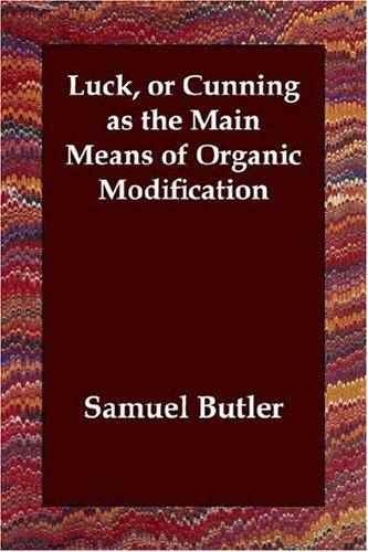 Luck, or Cunning As the Main Means of Organic Modification by Samuel Butler