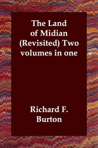 The Land of Midian (Revisited) Two volumes in one by Burton, Richard Sir