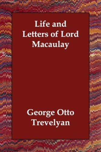 Life and Letters of Lord Macaulay