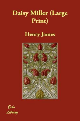 Daisy Miller (Large Print) by Henry James, Jr.