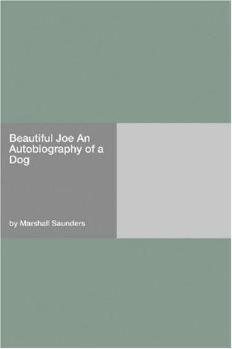 Beautiful Joe An Autobiography of a Dog by Saunders, Marshall