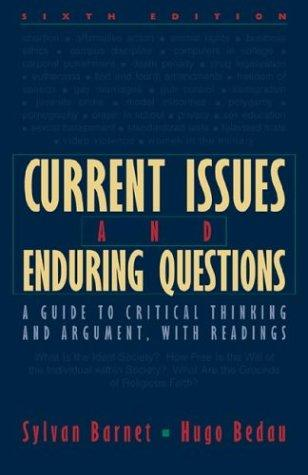 Current issues and enduring questions by [edited by] Sylvan Barnet, Hugo Bedau.