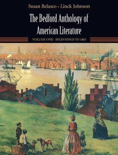 The Bedford Anthology of American Literature: Volume One by Susan Belasco, Linck Johnson