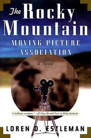 The Rocky Mountain Moving Picture Association by Loren D. Estleman
