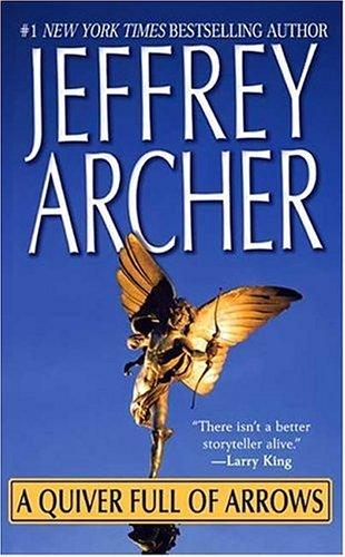 A Quiver Full of Arrows by Jeffrey Archer