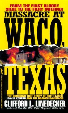 Massacre at Waco by Clifford L. Linedecker