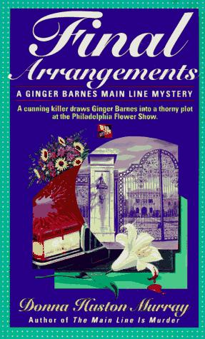 Final Arrangements (A Ginger Barnes Mystery) by Donna Huston Murray