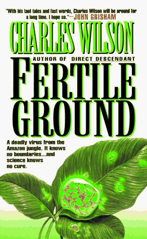 Fertile Ground by Charles Wilson