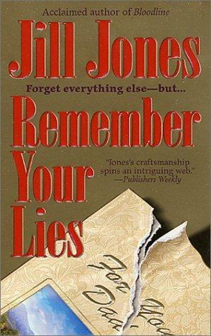 Remember your lies by Jones, Jill.