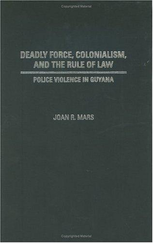 Deadly Force, Colonialism, and the Rule of Law by Joan R. Mars