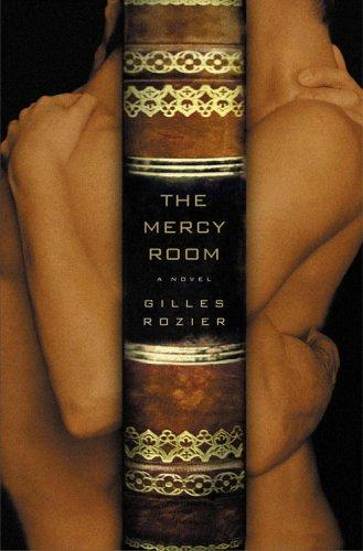 The Mercy Room by Gilles Rozier