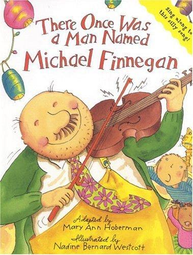 There Once Was a Man Named Michael Finnegan by Mary Ann Hoberman