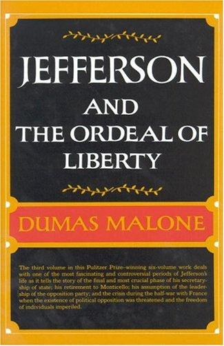Jefferson and the Ordeal of Liberty - Volume III (Jefferson and His Time, Vol 3) by Dumas Malone