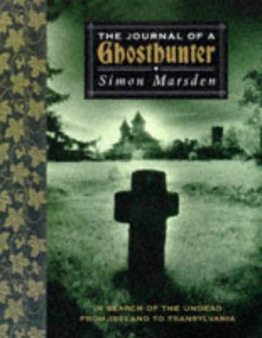 The journal of a ghost hunter by Simon Marsden