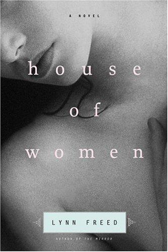 House of Women by Lynn Freed